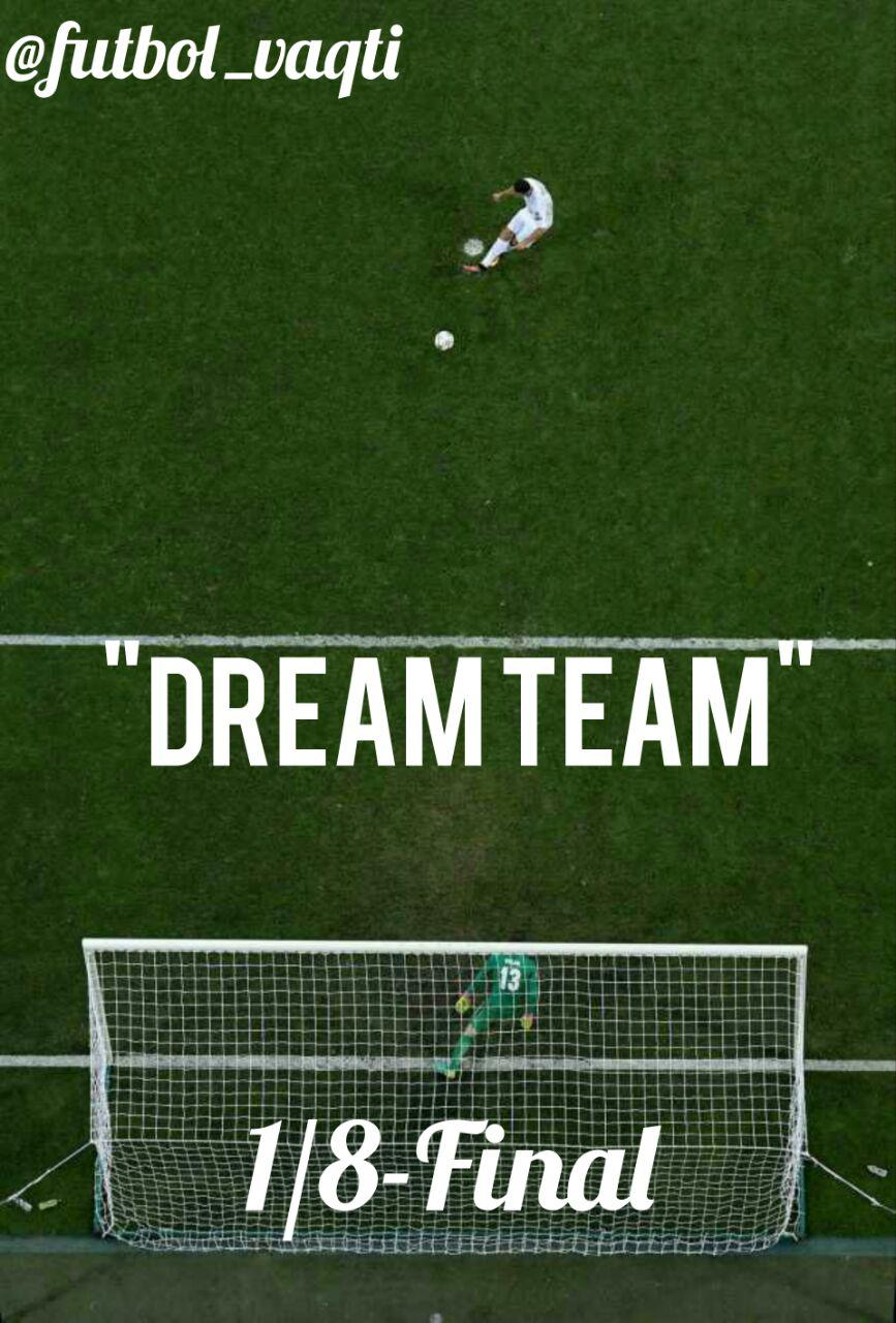 """DREAM TEAM"": 1/8-Final, START!"