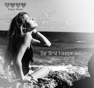 VA - The Best Lounge Vol.47 [Compiled by Sergio] (2017) MP3